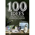 100 idees per ser un gran comunicador. A la recerca dels missatges (pràcticament) perfectes