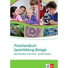 Praxishandbuch Sprachbildung Biologie: Sprachsensibel unterrichten - Sprache fördern