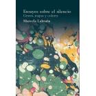 Ensayos sobre el silencio. Gestos, mapas y colores