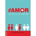 #AMOR: Las relaciones en el siglo XXI