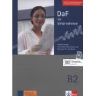 DaF im Unternehmen B2. Intensivtrainer: Grammatik, Wortschatz und Schreiben für den Beruf