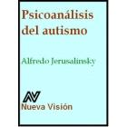 Psicoanálisis del autismo