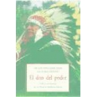 El don del poder: vida y enseñanzas de un hombre medicina lakota