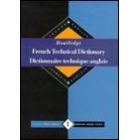 Routledge french technical dictionary :  French-English