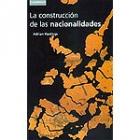 La construcción de las nacionalidades. Etnicidad,religión y nacionalismo