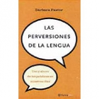 Las perversiones de la lengua. Uso y abusos de las palabras en nuestros días