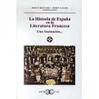 La Historia de España en la Literatura Francesa : una fascinación...