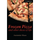 Frozen pizza and other slices of life. Level 6 (CER)