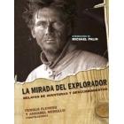 La mirada del explorador. Relatos de aventuras y descubrimientos