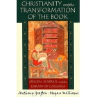 Christianity and the transformation of the book: Origen, Eusebius, and the Library of Caesaria