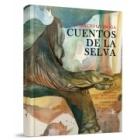 Cuentos de la selva (prólogo de Santiago Roncagliolo)