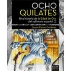 Ocho quilates. Una historia de la Edad de Oro del software español (vol 1)
