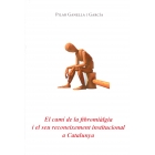 El camí de la fibromiàlgia i el seu reconeixement institucional a Catalunya
