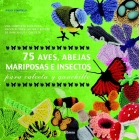 75 aves, abejas y mariposas para calceta y ganchillo