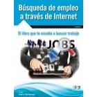 Búsqueda de empleo a través de internet. El libro que te enseña a buscar trabajo