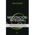 Meditación integral: mindfulness para despertar y estar presentes en nuestra vida