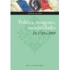 Política, imágenes, sociabilidades. De 1789 a 1989