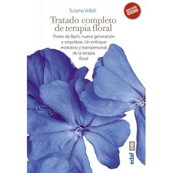 Tratado completo de terapia floral.Flores de Bach,nueva generación y orquídeas.Un enfoque evolutivo y transpersonal de la terapia floral.
