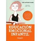Educación emocioncal infantil. Comprender y educar las emociones infantiles