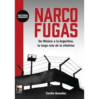 Narcofugas. De México a la Argentina, la larga ruta de la efedrina