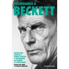 Recordando a Beckett (Entrevistas inéditas a Samuel Beckett y testimonios de quiénes lo conocieron)