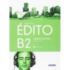 Édito B2. Cahier activités (audio et vidéo inclus) Ed. 2018