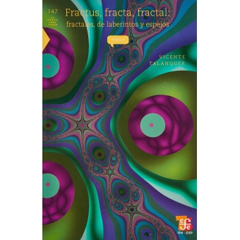 Fractus, fracta, fractal. Fractales, de laberintos y espejos