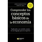 Comprender los conceptos básicos de la economia. Explicados con sentido común en un lenguaje para no expertos