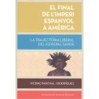 El final de l'imperi espanyol a Amèrica. La trajectòria liberal del general Sardà