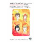 Neurología II Migrañas, cefaleas, vértigos... Cuando la mente influye sobre el cuerpo.