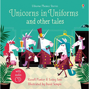 Unicorns In Uniforms And Other Tales (+ CD) (Phonics Stories)