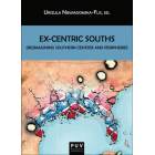 Ex-Centric Souths: (Re)Imagining Southern Centers and Peripheries