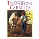 Tratar con caballos. (Estudio de la comunicación real con el caballo. Intimidad y armonía desde el principio).