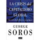 La crisis del capitalismo global. La sociedad abierta en peligro