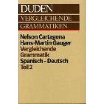 Duden vergleichende Grammatiken. Spanisch-Deutsch. Teil 2