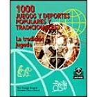 1000 juegos y deportes populares y tradicionales. La tradición jugada