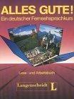 Alles Gute!. Ein deutscher Fernsehsprachkurs. Lese und Arbeitsbuch