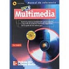Multimedia : manual de referencia (libro+CD-Rom)