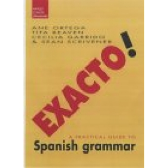 ! Exacto ¡. A practical guide to Spanish Grammar