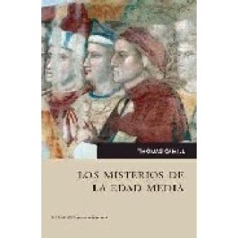 Los misterios de la Edad Media. El nacimiento del feminismo, la ciencia y el arte en los cultos de la Europa católica