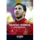 Sergio Ramos. De pura raza