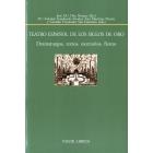 Teatro español de los Siglos de Oro: dramaturgos, textos, escenarios, fiestas