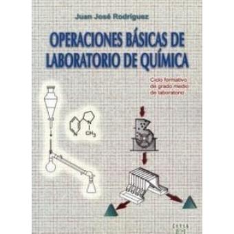 Operaciones basicas de laboratorio de quimica. Ciclo formativo de grado medio de laboratorio