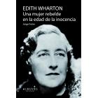 Edith Wharton: una mujer rebelde en la edad de la inocencia