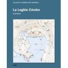 La Legión Cóndor. Atlas de la Guerra Civil Española
