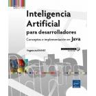 Inteligencia Artificial Para Desarrolladores. Conceptos e Implementación En Java