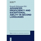 Advanced Proficiency and Exceptional Ability in Second Languages (Studies on Language Acquisition [SOLA])