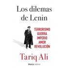 Los dilemas de Lenin. Terrorismo, guerra, imperio, amor, revolución