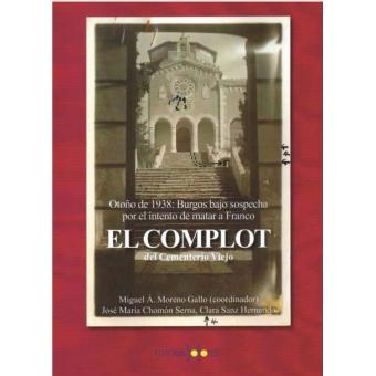 El complot del Cementerio Viejo. Otoño de 1938: Burgos bajo sospecha por el intento de matar a Franco