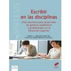 Escribir en las disciplinas.Intervenciones para desarrollar los géneros académicos y profesionales en la Educación superior.